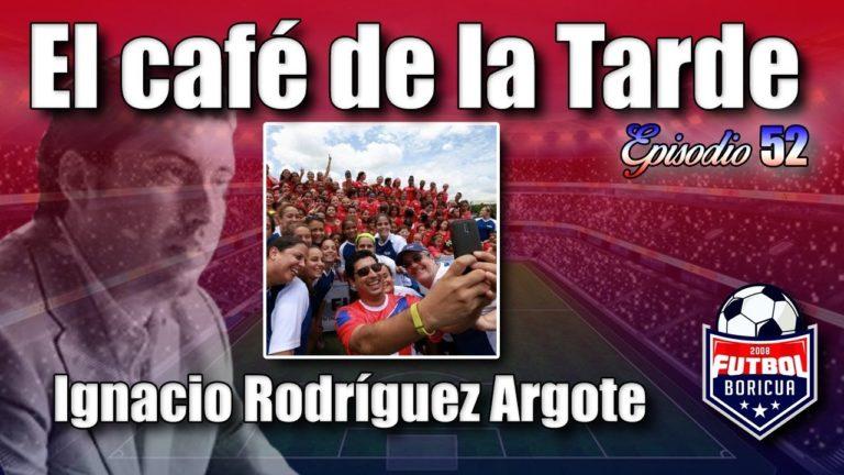 #ElCafedelaTarde T2 Ep. 52: Ignacio Rodríguez Argote