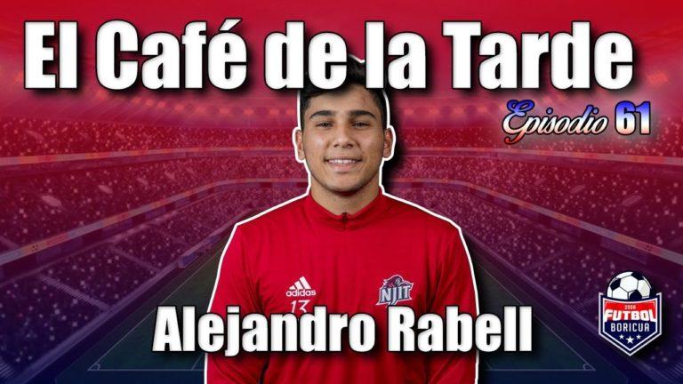 #ElCafedelaTarde T2 Ep. 61: Alejandro Rabell