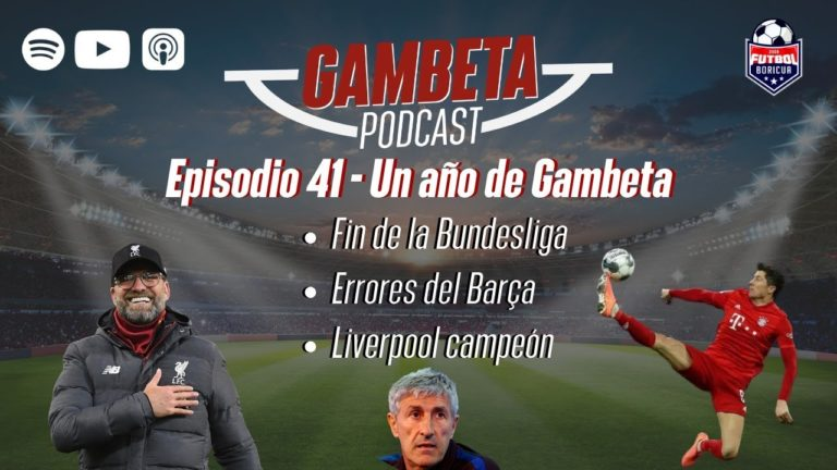 #GambetaPodcast 041: Liverpool campeón y ¿Real Madrid?
