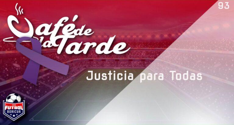 #ElCafedelaTarde T4 Ep. 093 – Justicia para Todas